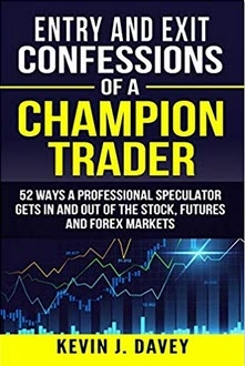 Entry and exit confessions of a champion trader by Kevin Davy