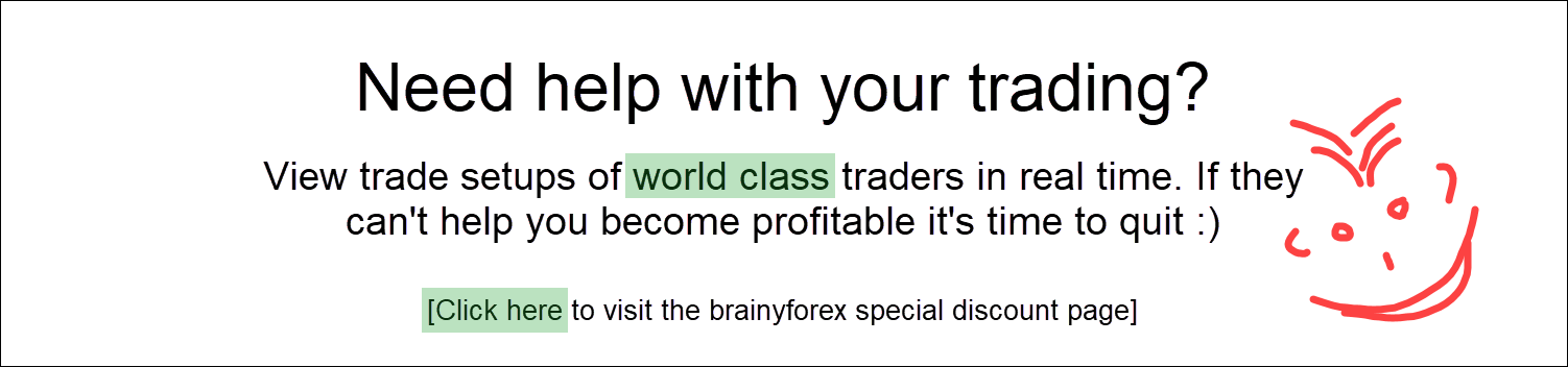 World class traders share their trade setups in real time. Click here to visit the brainyforex special discount page.